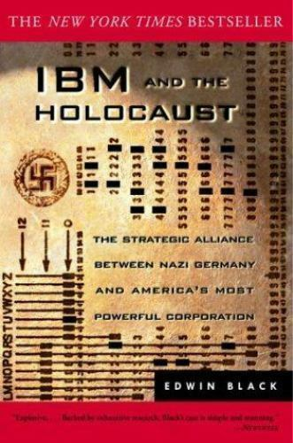 IBM and the Holocaust : The Strategic Alliance Between Nazi Germany and...