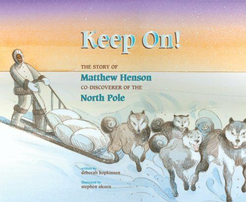 1 of 1 - Keep On!: The Story of Matthew Henson, Co-Discover