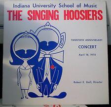 Indiana University School Of Music The Singing Hoosiers In Concert 1970 LP