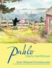 Pablo Visits The Ocean by Mary Wisham Fenstermacher 9781463460358