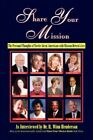 Share Your Mission 9781436301442 by R Winn M D Henderson Paperback
