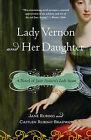 Lady Vernon and Her Daughter: A Novel of Jane Austen's Lady Susan by Jane Rubino, Caitlen Rubino-Bradway (Paperback / softback, 2010)