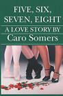 Five Six Seven Eight: A Love Story by Caro Somers (Paperback / softback, 2005)