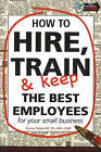 How to Hire, Train and Keep the Best Employees: For Your Small Business by Dianna Podmoroff (Paperback, 2005)