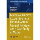 Ecological Emergy Accounting for a Limited System: General Principles and a Case Study of Macao by Shaoqi Zhou, Kampeng Lei, Zhishi Wang (Hardback, 2014)