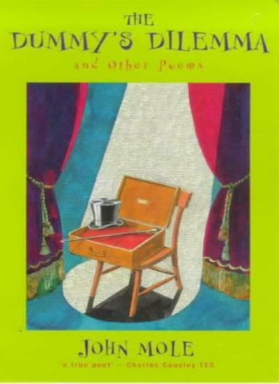 The Dummy's Dilemma and Other Poems,John Mole