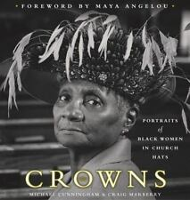 Crowns : Portraits of Black Women in Church Hats by Craig Marberry and Michael Cunningham (2000, Hardcover)