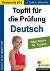 Topfit für die Prüfung - Deutsch Abschluss 10. Klasse (Ausgabe Realschule Süd) von Irina Huber und Heiko Drube (2013, Taschenbuch)