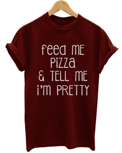 FEED ME PIZZA CALL ME PRETTY PIZZA SLOGAN FUNNY COOL UNISEX T-SHIRT
