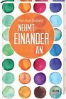 Nehmt einander an von Manfred Siebald (2015, Gebundene Ausgabe)