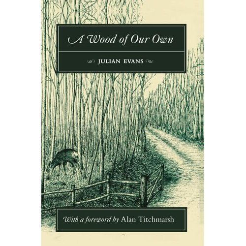 1 of 1 - A Wood of Our Own by Julian Evans (Hardback, 1995)