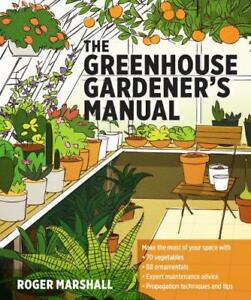 The-Greenhouse-Gardener-039-s-Manual-by-Marshall-Roger-NEW-Book-FREE-amp-FAST-Deliv
