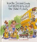 How the Second Grade Got $8, 205.50 to Visit the Statue of Liberty by Nathan Zimelman (Hardback)