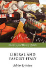 Liberal and Fascist Italy: 1900-1945 by Oxford University Press (Paperback, 2002)