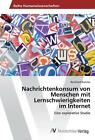 Nachrichtenkonsum von Menschen mit Lernschwierigkeiten im Internet von Bernhard Ruzicka (2016, Taschenbuch)