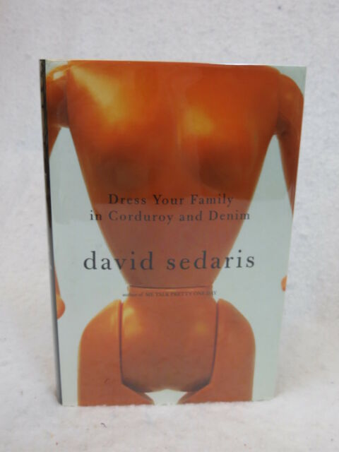 David Sedaris DRESS YOUR FAMILY IN CORDUROY AND DENIM Little, Brown and Co HC/DJ