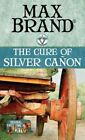 The Cure of Silver CA on: A Circle V Western by Max Brand (Hardback, 2016)
