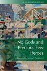 No Gods and Precious Few Heroes: Scotland 1900-2015 by Professor Emeritus of British Regional Studies Christopher Harvie (Hardback, 2016)
