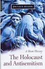The Holocaust and Antisemitism: A Short History by Jocelyn Hellig (Paperback, 2003)