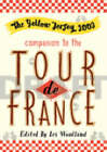 Yellow Jersey Companion to the Tour De France by Les Woodland (Paperback, 2003)