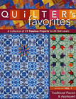 Quilters Favorites:Traditional Pieced & Appliqued: A Collection of 21 Timeless Projects for All Skill Levels: v. 1: Traditional Pieced and Appliqued by C&T Publishing (Book, 2009)
