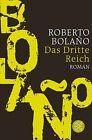 Das Dritte Reich von Roberto Bolano (2013, Taschenbuch)