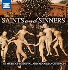 Saints and Sinners: The Music of Medieval and Renaissance Europe (2014)