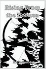 Rising From The Bottom by R J Intindola 9781418435523 Hardback 2004