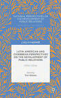 Latin American and Caribbean Perspectives on the Development of Public Relations: Other Voices by Palgrave Macmillan (Hardback, 2014)