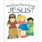 Would You Like to Know Jesus? by Goldsworthy, Eira Reeves (Paperback, 2014)