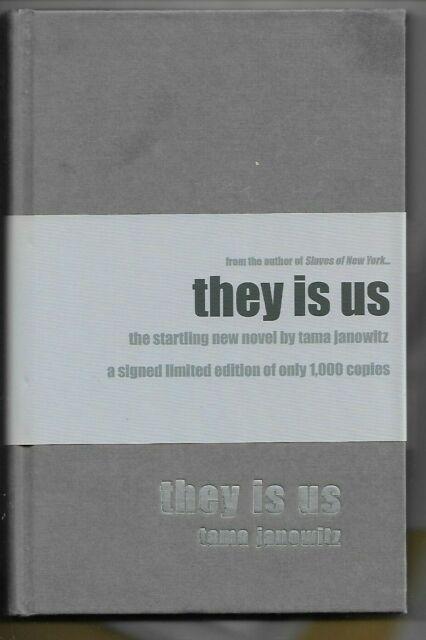 They Is Us by Tama Janowitz (Hardback, 2008) SIGNED Ltd Edn 854/1000