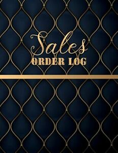 Sales Order Log: Daily Sales Log Book,Daily Log Book for Small Businesses, ...