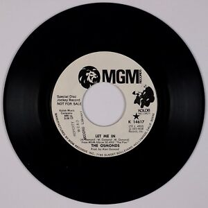 THE OSMONDS: Let Me In / On Way Ticket MGM DJ PROMO Donny, Marie Osmond 45 NM-
