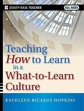 Teaching How to Learn in a What-to-Learn Culture by Kathleen R. Hopkins (2010, P