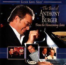 Anthony Burger - The Best Of From The Homecoming Series CD 2005 Gaither Music