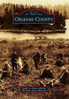 Orleans County by Sarah A Dumas, Old Stone House Museum (Paperback / softback, 2011)