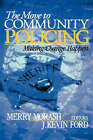 The Move to Community Policing: Making Change Happen by SAGE Publications Inc (Hardback, 2002)