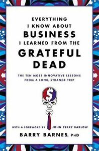 Everything-I-Know-About-Business-I-Learned-from-the-Grateful-Dead-The-Ten-Mo