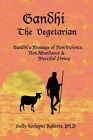 Gandhi The Vegetarian by Holly Harlayne Roberts (Paperback, 2007)