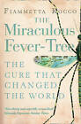 The Miraculous Fever-tree: Malaria, Medicine and the Cure That Changed the World by Fiametta Rocco (Paperback, 2004)
