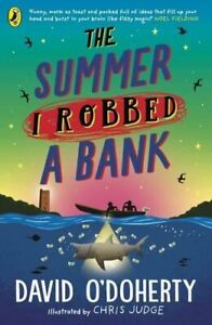 The Summer I Robbed A Bank by David O'Doherty