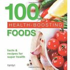 100 Health-Boosting Foods: Facts and recipes for super health by Octopus Publishing Group (Paperback, 2015)
