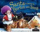 Santa is Coming to Burton Upon Trent by Steve Smallman (Hardback, 2014)