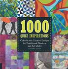 1000 Quilt Inspirations: Colorful and Creative Designs for Traditional, Contemporary, and Art Quilts by Sandra Sider (Paperback, 2015)