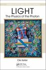 Light - The Physics of the Photon by Ole Keller (Hardback, 2014)