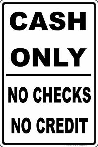 Cash Only No Checks No Credit Business Aluminum Sign Credit Cards