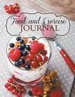 Food and Exercise Journal (Extra Large Edition) by Healthy Diet Journal (Paperback / softback, 2015)