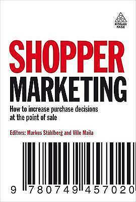 Shopper Marketing: How to Increase Purchase Decisions at the Point of-ExLibrary