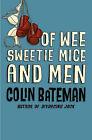 Of Wee Sweetie Mice and Men by Colin Bateman (Paperback, 1996)