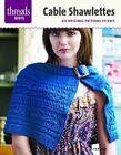 Cable Shawlettes Six Original Patterns to Knit 9781621137733 by Jean Moss